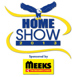 Home Show 2013 Sponsored by Meek's