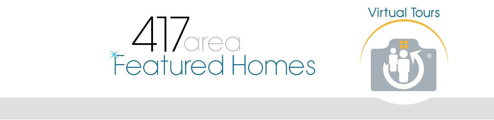 417 Area Featured Homes Virtual Tours Banner